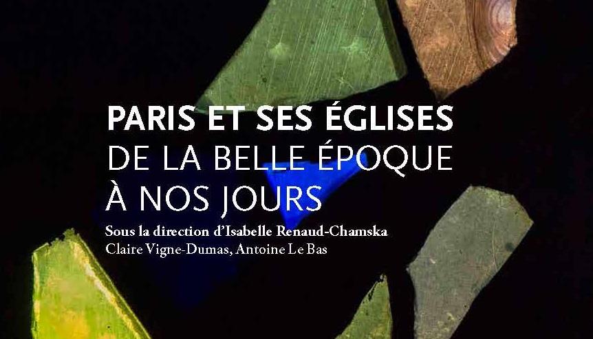 Couverture de Paris et ses églises de la Belle Époque à nos jours
